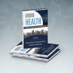 Urban Health by Dr Edmond Fernandes and Dr Indu Grewal